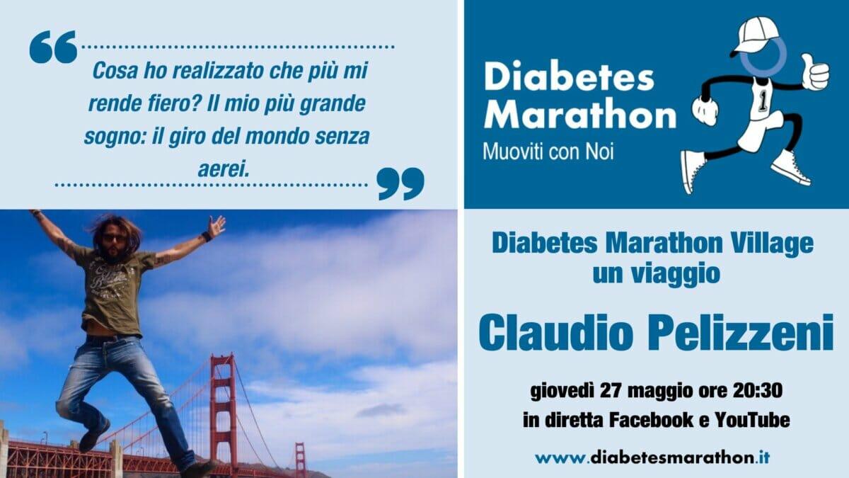 """Diabetes Marathon Village, Giovedì 27 Maggio Alle Ore 20.30 """"un Viaggio"""", Ospite Claudio Pelizzeni, Il Giro Del Mondo Senza Aerei E Con Il Diabete"""